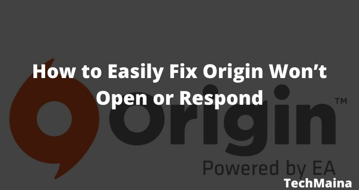 How to Easily Fix Origin Won't Open or Respond
