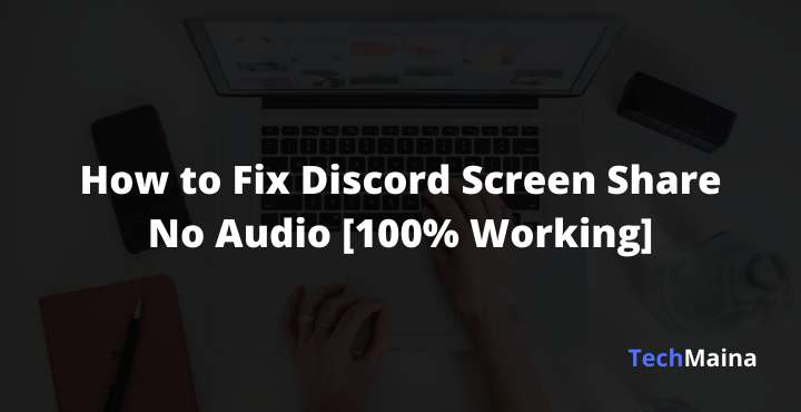 How to Fix Discord Screen Share No Audio [100% Working]