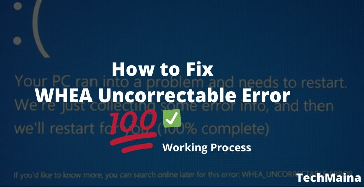 How to Fix WHEA Uncorrectable Error