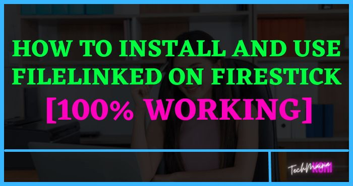 How to Install and use FileLinked on Firestick