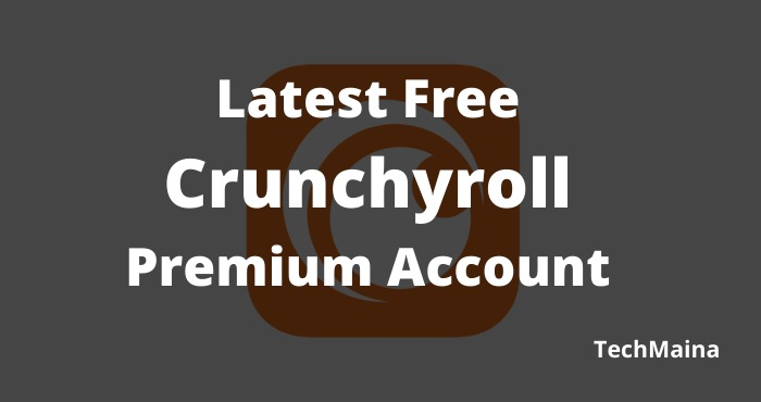 Latest Free Crunchyroll Premium Account