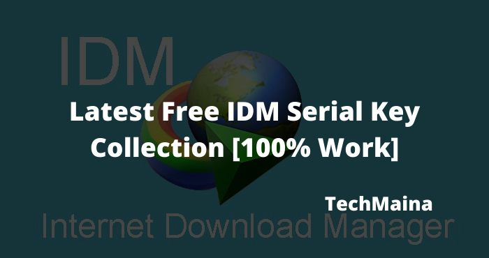 Latest Free IDM Serial Key Collection [100% Work]