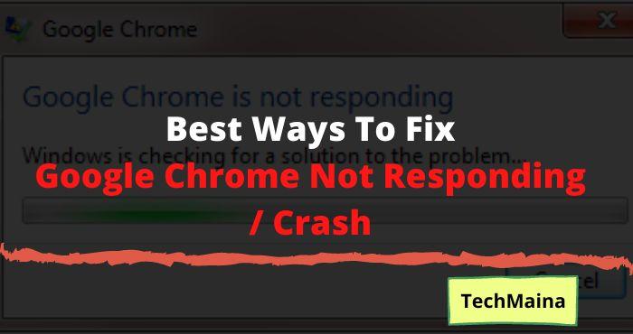 Best Ways To Fix Google Chrome Not Responding _ Crash