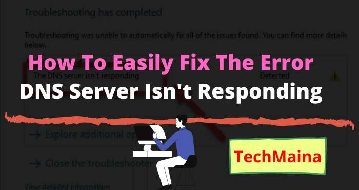 How To Easily Fix The Error DNS Server Is Not Responding