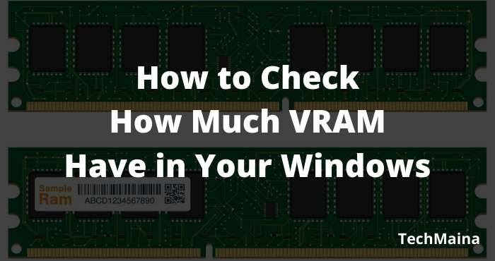 How to Check How Much VRAM Have in Your Windows