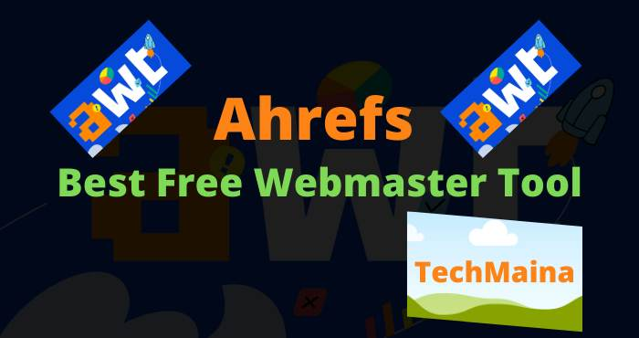 Ahrefs Best Free Webmaster Tool