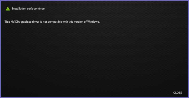 CauseNVIDIA Graphics Not Compatible With This Version of Windows