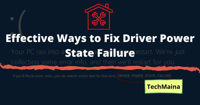 Effective Ways to Fix Driver Power State Failure