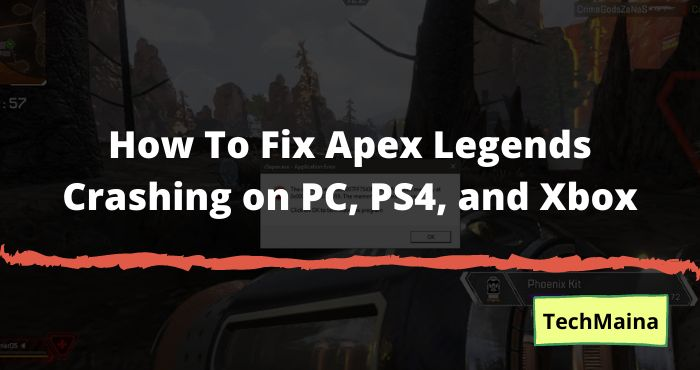 How To Fix Apex Legends Crashing on PC, PS4, and Xbox