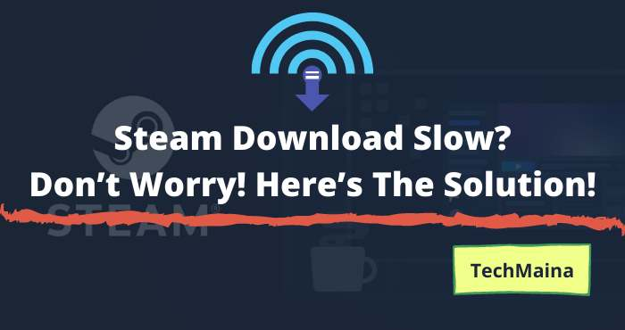 Steam Download Slow_ Don't Worry! Here's The Solution!