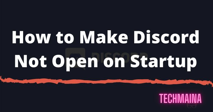 How to Make Discord Not Open on Startup