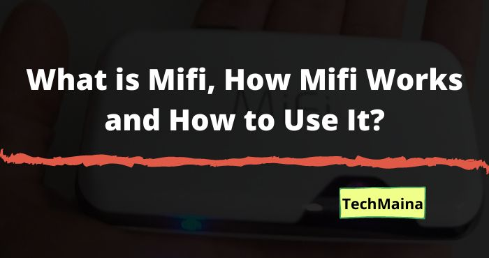 What is Mifi, How Mifi Works and How to Use It