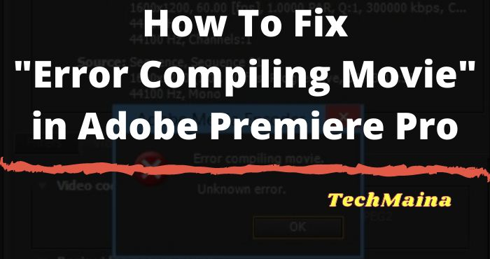 How To Fix _Error Compiling Movie_ in Adobe Premiere Pro