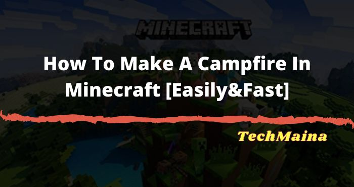 How To Make A Campfire In Minecraft [Easy&Fast]