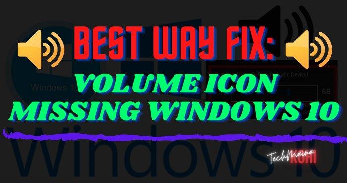 Best Way Fix Volume Icon Missing Windows 10