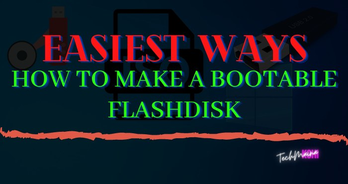 Easiest Ways How To Make A Bootable Flashdisk