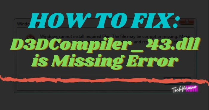 How To Fix D3DCompiler_43.dll is Missing Error