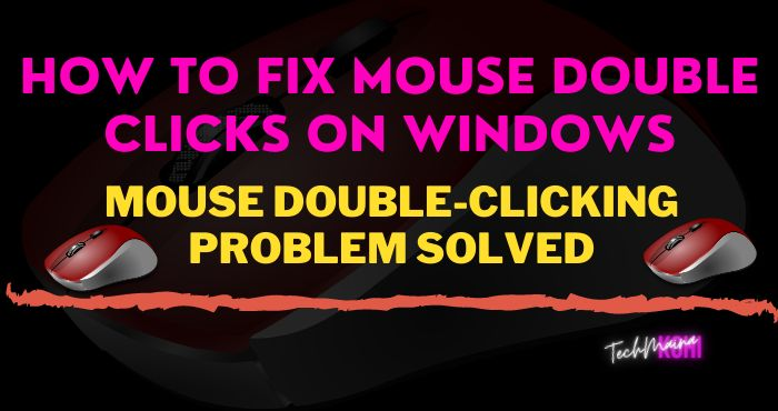 How To Fix Mouse Double Clicks On Windows