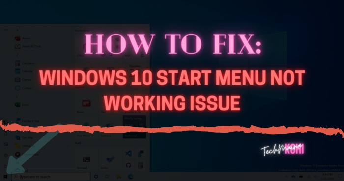 How To Fix Windows 10 Start Menu Not Working Issue