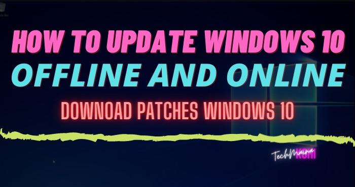 How To Update Windows 10 Offline And Online