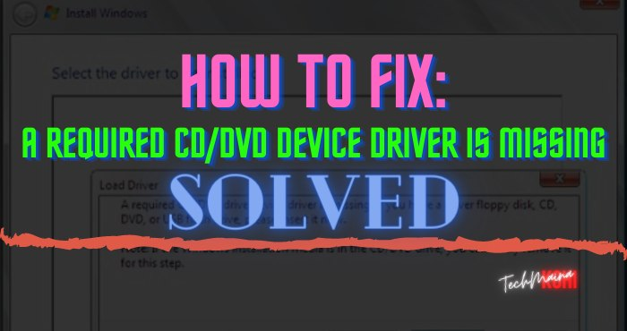 How to Fix_ A Required CD_DVD Device Driver is Missing