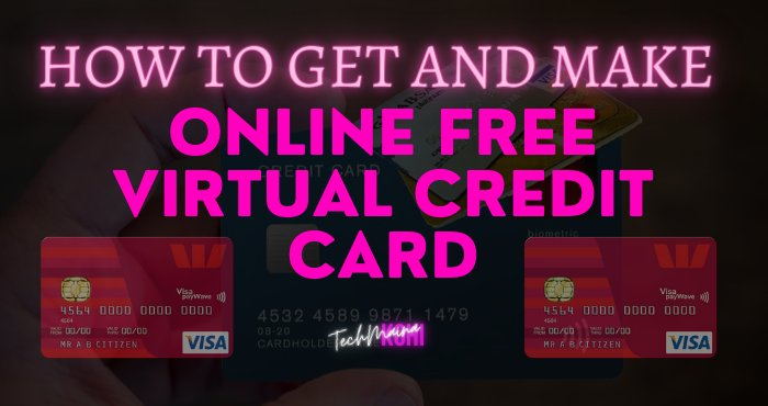 How to Get and Make Online Free Virtual Credit Card