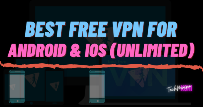 Best Free VPN For Android & iOS (Unlimited)