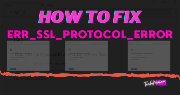 How To Fix ERR_SSL_PROTOCOL_ERROR