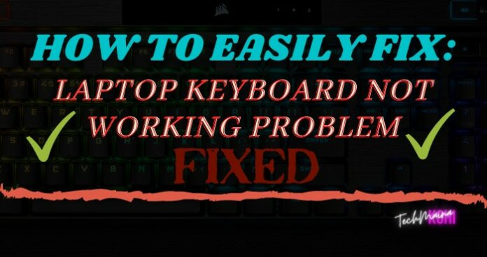 How To Fix Laptop Keyboard Not Working Problem