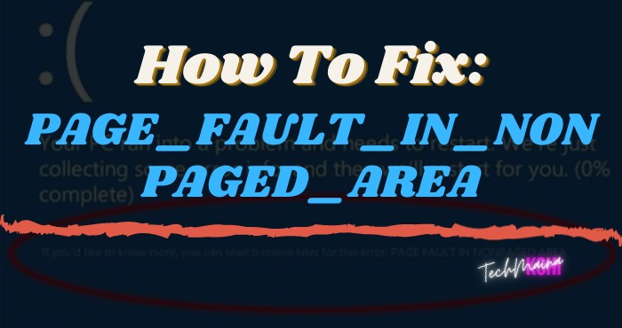 How To Fix PAGE_FAULT_IN_NONPAGED_AREA In Windows 10