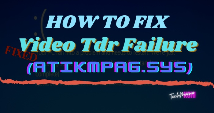 How To Fix Video Tdr Failure (atikmpag.sys) On Windows 10