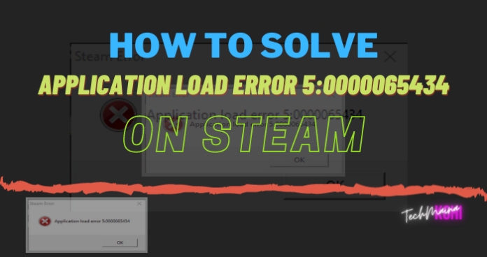How To Solve Application Load Error 5:0000065434 On Steam
