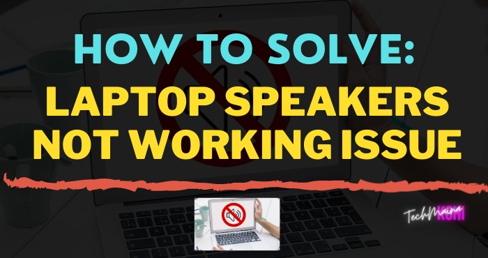 How To Solve Laptop Speakers Not Working Issue