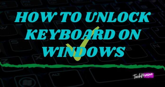 How To Unlock Keyboard On Windows