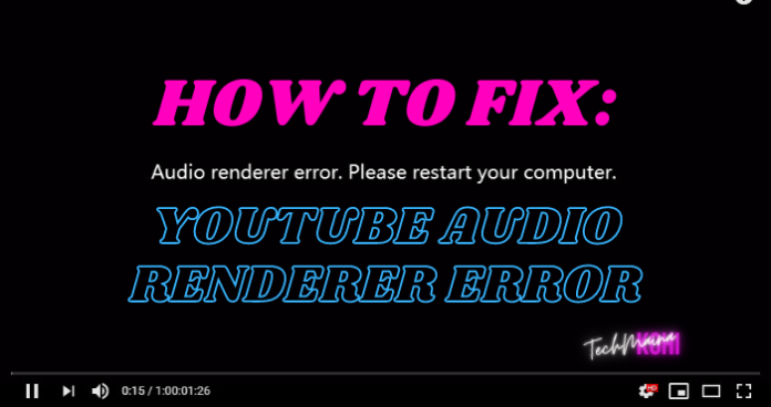How to Fix Youtube Audio Renderer Error in Windows 10
