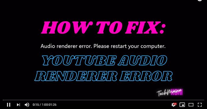 How to Fix Youtube Audio Renderer Error in Windows 10