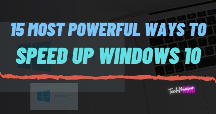 Most Powerful Ways to Speed ​​Up Windows 10