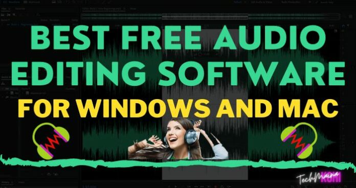 Best Free Audio Editing Software For Windows And Mac