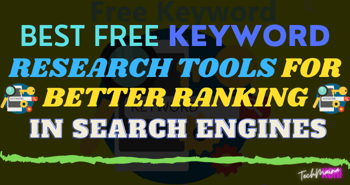 Best Free Keyword Research Tools For Better Ranking