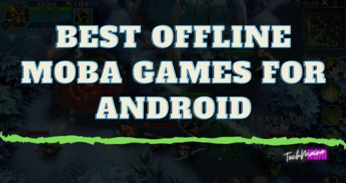 Best Offline MOBA Games For Android