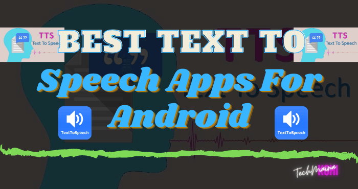Best Text To Speech Apps For Android