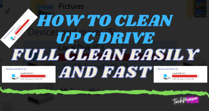 How To Clean Up C Drive (Full Clean Easily And Fast)