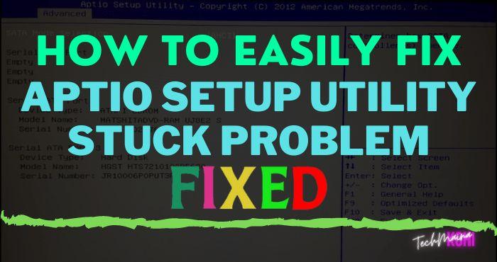 How To Fix Aptio Setup Utility Stuck On Asus Laptops