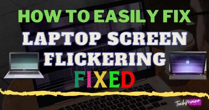 How To Fix Laptop Screen Flickering In Windows 10