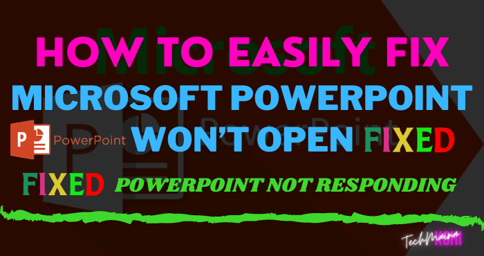 How To Fix Microsoft Powerpoint Won't Open In Windows