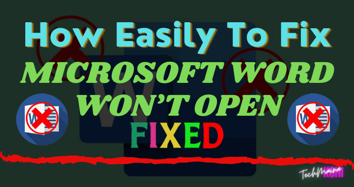How To Fix Microsoft Word Won't Open On Windows 10