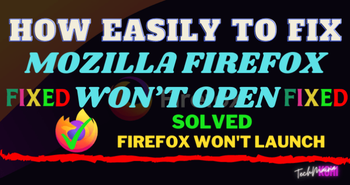 How To Fix Mozilla Firefox Won't Open
