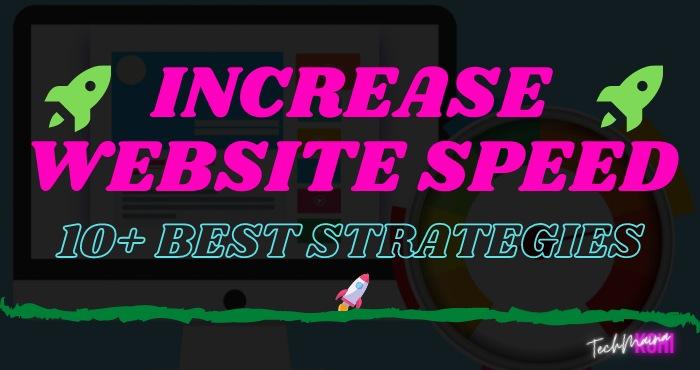 How To Increase Website Speed [10+ Best Strategies]