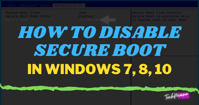 How to Disable Secure Boot In Windows 7, 8, 10