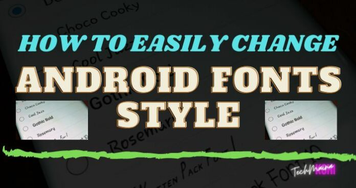 How to Easily Change Android Fonts Style